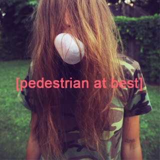 pedestrian at best