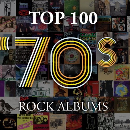 Top 100 70's Rock Albums part 1