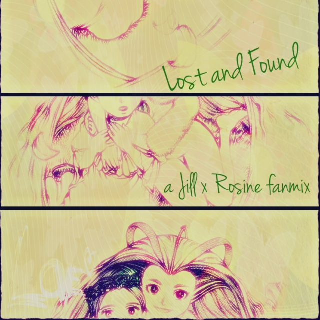 Lost and Found: A Jill x Rosine fanmix