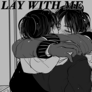 LAY WITH ME [ ereri ]