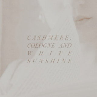 Cashmere, cologne and white sunshine