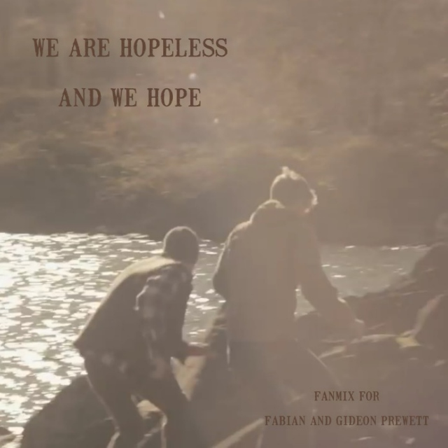 we are hopeless and we hope
