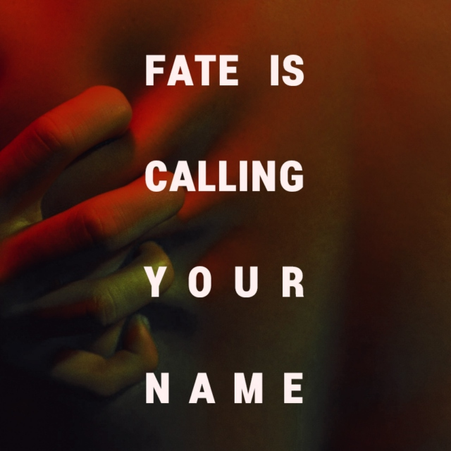 Fate is calling your name