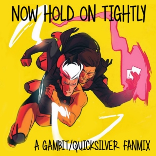Now Hold on Tightly