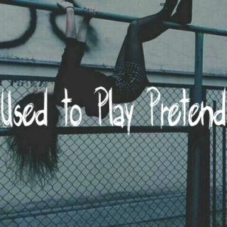 Used to play Pretend