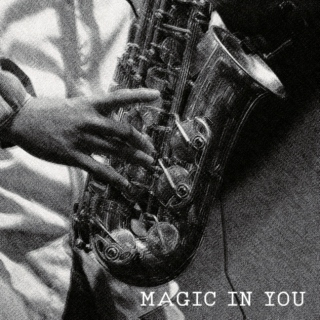 MAGIC IN YOU