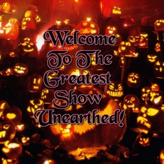 Welcome To The Greatest Show Unearthed