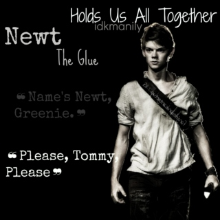 Holds Us All Together ▶ Newt