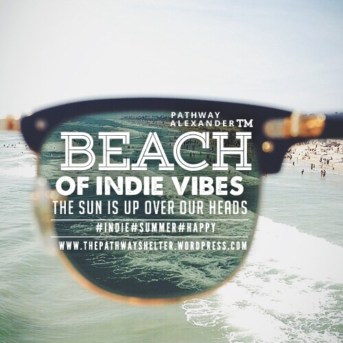 beach of indie vibes, the sun is up over our heads