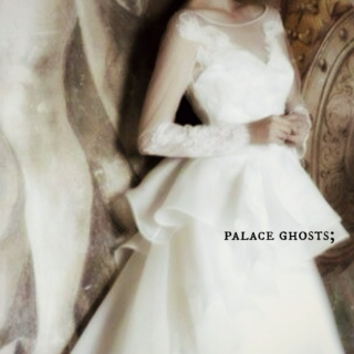 palace ghosts;