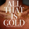 All That is Gold