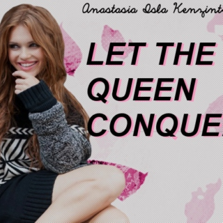 let the queen conquer