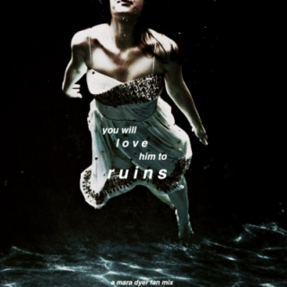 you will love him to ruins
