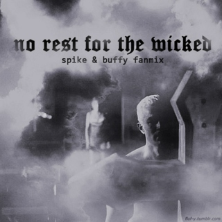 No Rest For The Wicked {Spike & Buffy Fanmix}