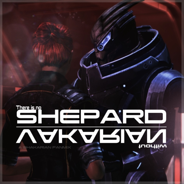 There is no Shepard without Vakarian