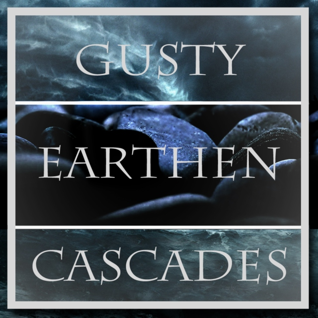 Gusty Earthen Cascades
