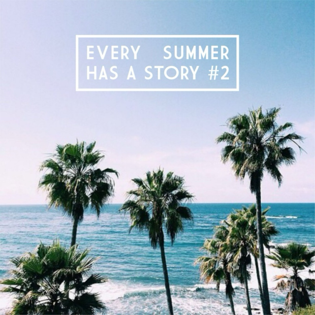 Every Summer Has A Story #2