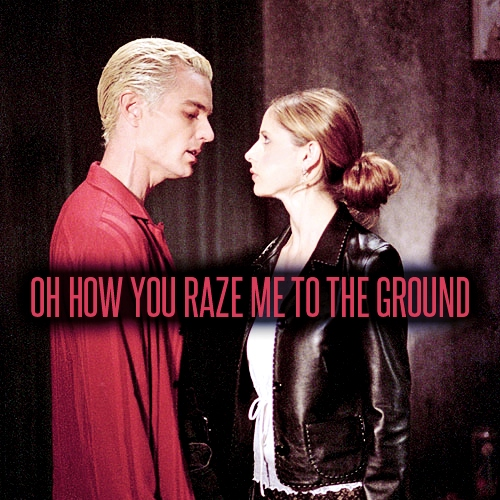 oh how you raze me to the ground - a spuffy mix