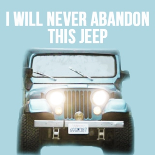 I will never abandon this jeep.