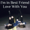 I'm in Best Friend Love With You