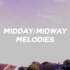 Midday/Midway Melodies