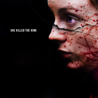 She Killed The King.
