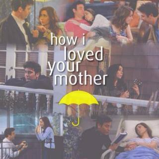 How I Loved Your Mother