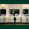 you're the art