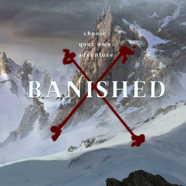 Choose your own adventure: BANISHED