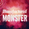♥♔ Manufactured Monster ♔♥