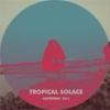 Tropical Solace