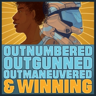 outnumbered, outgunned, outmaneuvered, & winning