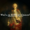 wha'll be king but charlie?
