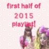 First Half of 2015 Playlist
