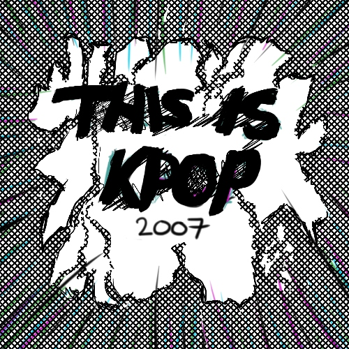 This Is Kpop 2007