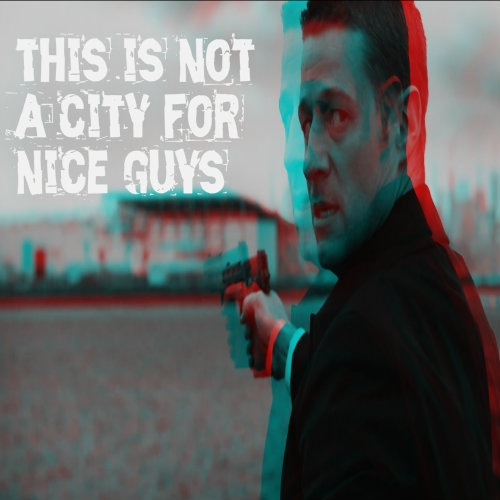 This Is Not A City For Nice Guys