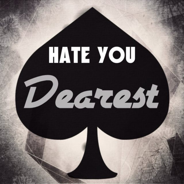 ♠: Hate You DEAREST