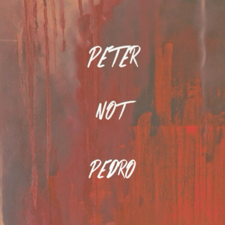 Peter, Not Pedro