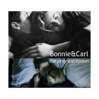 Bonnie&Carl // only exception