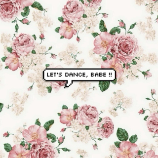 let's dance, babe !!