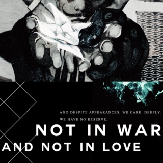 not in war and not in love.