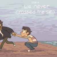 SIDE A: we never crossed the sea