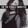 i'm the female monster