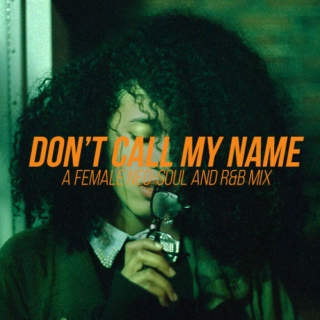 don't call my name