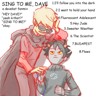 SING TO ME, DAVE