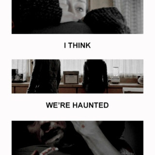 i think we're haunted