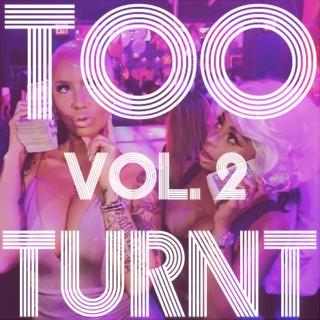 TOO TURNT Vol. 2