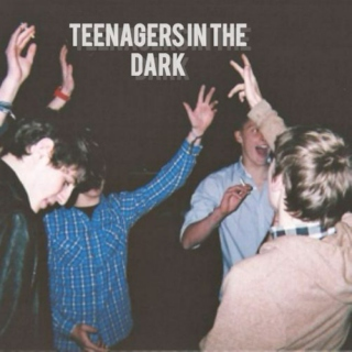 teenagers in the dark