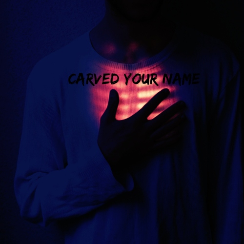 carved your name