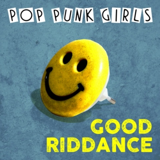 Pop Punk Girls: Good Riddance